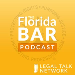 The Florida Bar Podcast : 2017 Annual Florida Bar Convention: The First Amendment and the US Supreme
