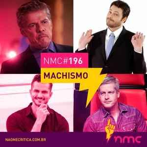 NMC #196 - Machismo