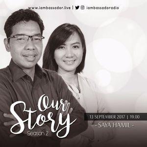 Our Story Season 2-17 | Saya Hamil | 13 September 2017