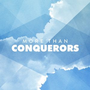 05.21.2017 - More Than Conquerors - Moving Forward with Boldness (Chip Pendleton)