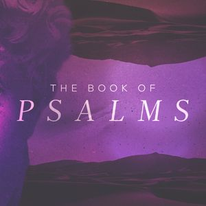The Book of Psalms: Week 4