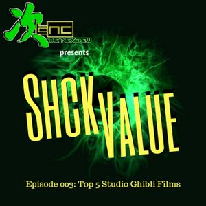 #ShckValue 003: Top 5 Studio Ghibli Movies