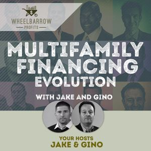 Multifamily financing evolution with Jake and Gino
