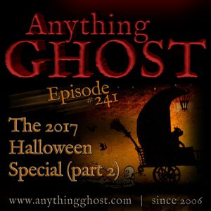 Anything Ghost #241 (Part Two) - Halloween Special Part 2 of 2. The Old Haunted Museum, the Mocking