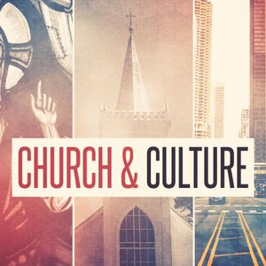 Church & Culture | Identity and Influence