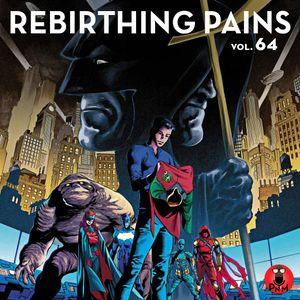 Rebirthing Pains Vol. 64