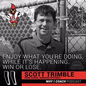 Why I Coach - Scott Trimble