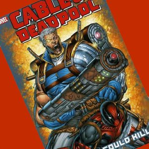 Wade's World--The Deadpool Podcast Episode 9: Blue Man Group aka Cable & Deadpool #1 (2004)