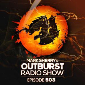 The Outburst Radioshow - Episode #503 (17/03/17)