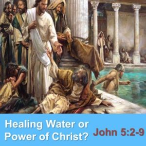 Healing Water or Power of Christ?