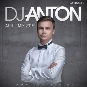 DJ ANTON - APRIL 2015 (PART 2)
