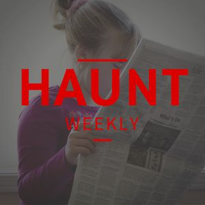 Haunt Weekly - Episode 72 - March/April News