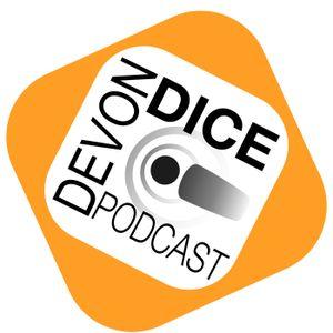 32 Devon Dice Podcast: 2 podcasts in one, Tom Vs Sam