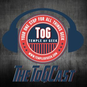 "Temple of Geek ""ToGCast"" Episode 93: Our Favorite Actor's Character Army"