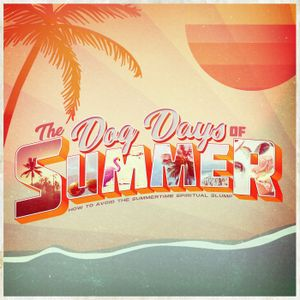 The Dog Days of Summer - Week Two