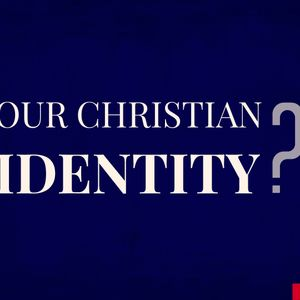 Our Christian Identity (Audio)