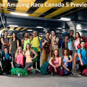 Episode #200: Still Fifty More Than You, Canada - The Amazing Race Canada 5 Season Preview