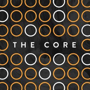 The Core • Week 2
