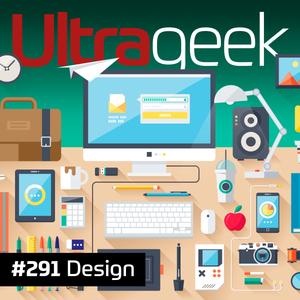 Ultrageek 291 – Design