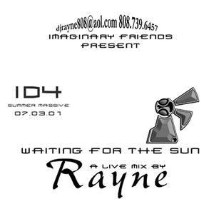 DJ Rayne- Waiting for the Sun ID4 (Live Mix)