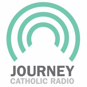 20170910 The Journey Catholic Radio Podcast Week 214