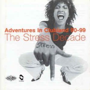 The Stress Decade - Adventures In Clubland 90 - 99 CD 1