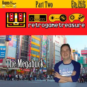 Episode 265 - Retro Game Treasure Warehouse (with The Megabuck) Part Two