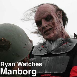 Podcast: Ryan Watches a Movie 237 - Manborg