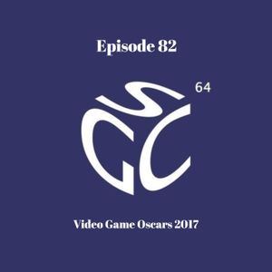 EP82: Video Game Oscars 2017 (3/2/17)