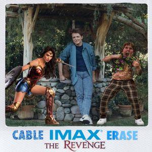 Episode 115: Cable, IMAX, Erase - The Revenge