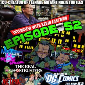 Ep 52 - Kevin Eastman