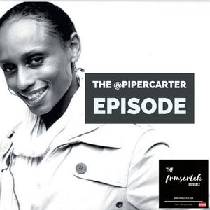 The #FRMSCRTCH Podcast featuring @PiperCarter