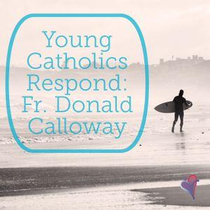 Young Catholics Respond: Fr. Donald Calloway