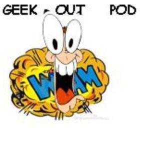 Geek Out Pod 09/17/2017