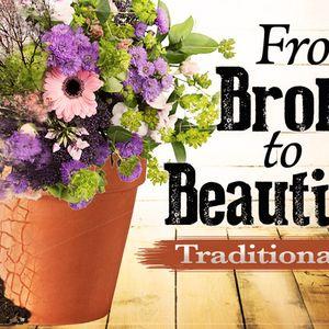 From Broken To Beautiful (week 4)