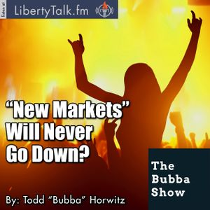 """""""New Markets"""" Will Never Go Down?"""