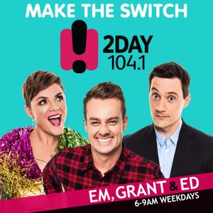 2DAYFM Breakfast with Em, Grant & Ed - Monday 15th January 2018