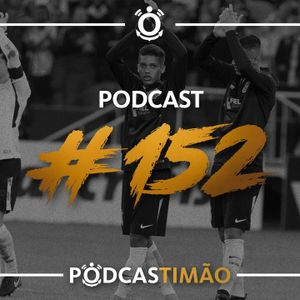 #PodcasTIMÃO152