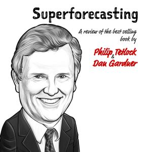 TIP146: Superforecasting - The Art and Science of Predicting (Business Podcast)