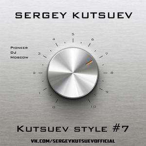 Sergey Kutsuev - Kutsuev Style #7