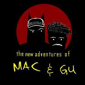 077: Mac & Gu