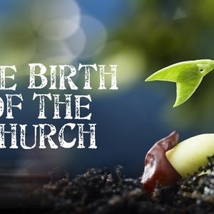 The Birth of the Church: Part 2