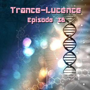 Trance-Lucence Episode 36