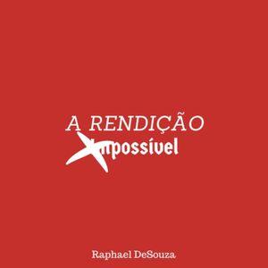 The Impossible Surrender (A Rendição Impossível) - Raphael DeSouza