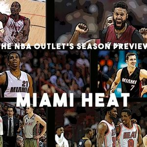 THE NBA OUTLET PREVIEW SERIES: MIAMI HEAT