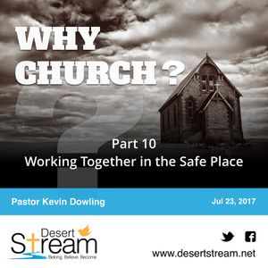 Why Church - Part 10 - Working Together in the Safe Place