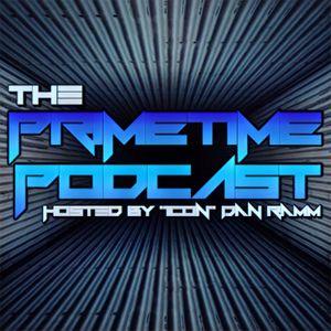 The Primetime Podcast #1 - Jimmy Konway, Juan Vargas, Sgt Cash, Ken Reedy, Mark Zim, More...