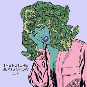 The Future Beats Show 137