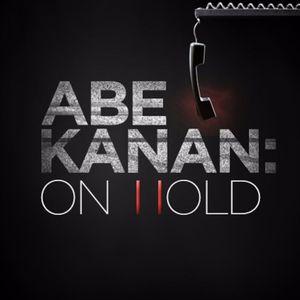 Abe Kanan:ON HOLD Episode 133 - 6/28/2017