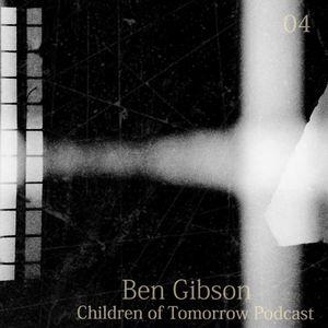 Children Of Tomorrow's Podcast 04b - Ben Gibson
